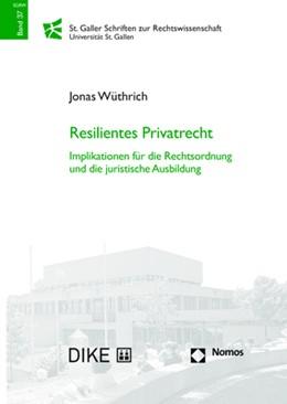 Abbildung von Wüthrich   Resilientes Privatrecht   2018   Implikationen für die Rechtsor...