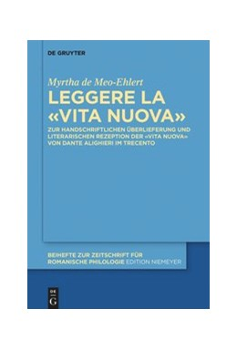 Abbildung von de Meo-Ehlert | Leggere la «Vita Nuova» | 1. Auflage | 2020 | 428 | beck-shop.de