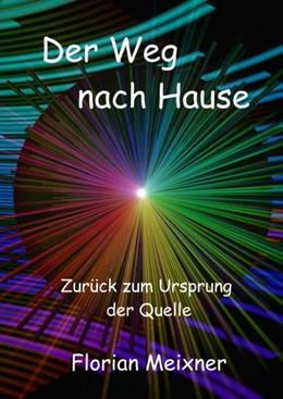 Abbildung von Meixner   Der Weg nach Hause   4. Auflage   2018   Zurück zum Ursprung der Quelle