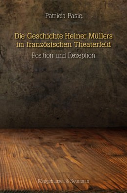 Abbildung von Pasic | Die Geschichte Heiner Müllers im französischen Theaterfeld | 1. Auflage | 2018 | beck-shop.de