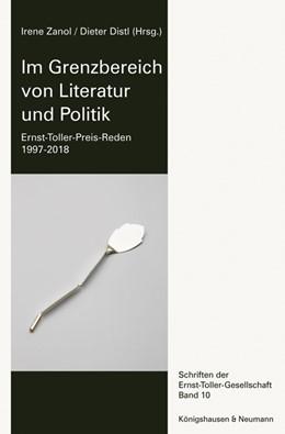 Abbildung von Zanol / Distl   Im Grenzbereich von Literatur und Politik   2018   Ernst-Toller-Preis-Reden 1997-...