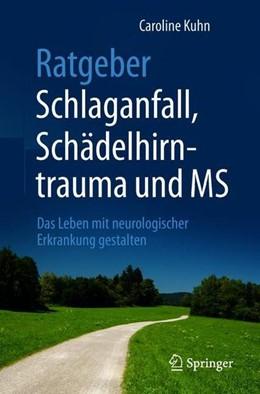 Abbildung von Kuhn | Ratgeber Schlaganfall, Schädelhirntrauma und MS | 1. Auflage | 2018 | beck-shop.de