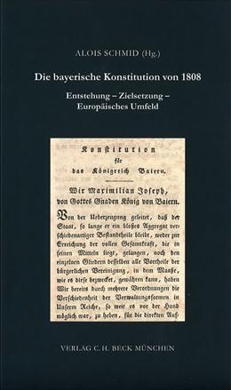 Abbildung von Die bayerische Konstitution von 1808 | 2008 | Entstehung - Zielsetzung - Eur... | 35