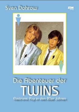 Abbildung von Dohrow | Die Abenteuer der Twins | 2018 | Electronic Pop in den 80er Jah...