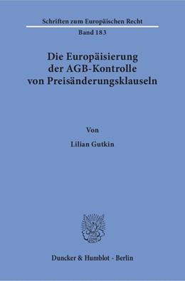 Abbildung von Gutkin | Die Europäisierung der AGB-Kontrolle von Preisänderungsklauseln. | 1. Auflage | 2018 | beck-shop.de