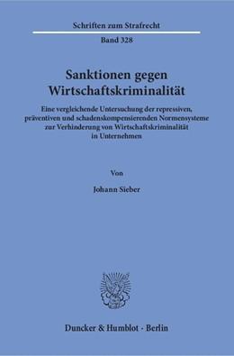Abbildung von Sieber | Sanktionen gegen Wirtschaftskriminalität. | 1. Auflage | 2018 | beck-shop.de