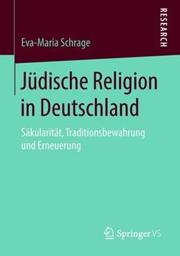Abbildung von Schrage   Jüdische Religion in Deutschland   1. Aufl. 2019   2018   Säkularität, Traditionsbewahru...