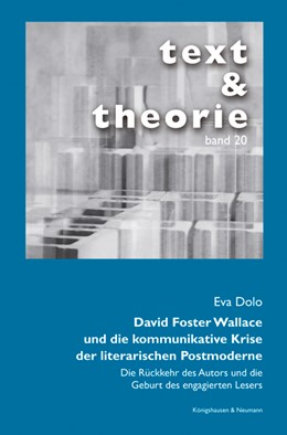Abbildung von Dolo   David Foster Wallace und die kommunikative Krise der literarischen Postmoderne   2018   Die Rückkehr des Autors und di...