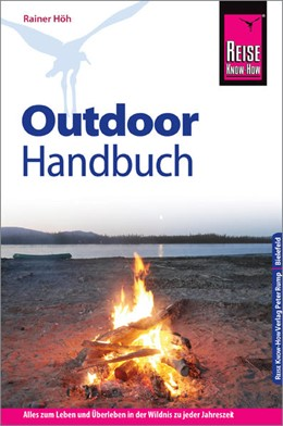 Abbildung von Höh | Reise Know-How Outdoor-Handbuch | 12., neu bearbeitete und aktualisierte Auflage | 2018 | Alles zum Leben und Überleben ...
