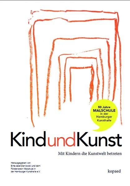 Kind und Kunst | Abel-Danlowski / Malschule in der Kunsthalle, 2018 | Buch (Cover)