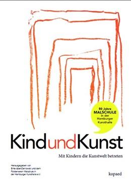Abbildung von Abel-Danlowski / Malschule in der Kunsthalle   Kind und Kunst   1. Auflage   2018   beck-shop.de