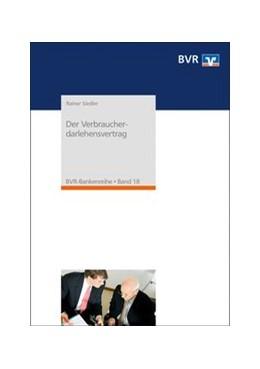 Abbildung von Siedler / Bundesverband der Deutschen Volksbanken und Raiffeisenbanken e. V. (BVR) | Der Verbraucherdarlehensvertrag | 6. Auflage | 2018 | beck-shop.de