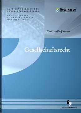 Abbildung von A. D. Ö. R., Notarkasse München / Esbjörnsson (Hrsg.) | Gesellschaftsrecht | 2019