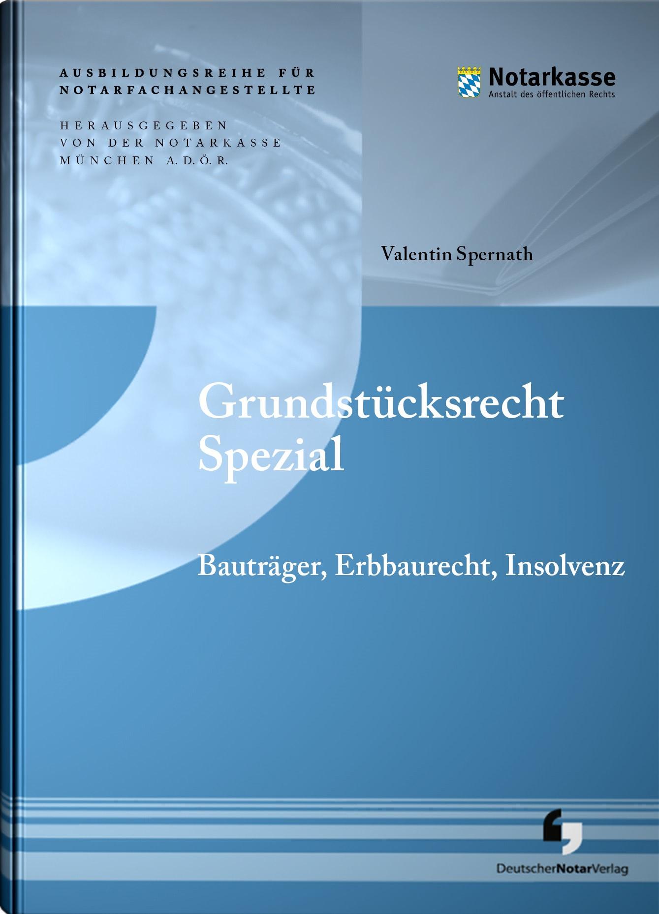Grundstücksrecht Spezial | A. D. Ö. R., Notarkasse München / Spernath (Hrsg.), 2018 | Buch (Cover)