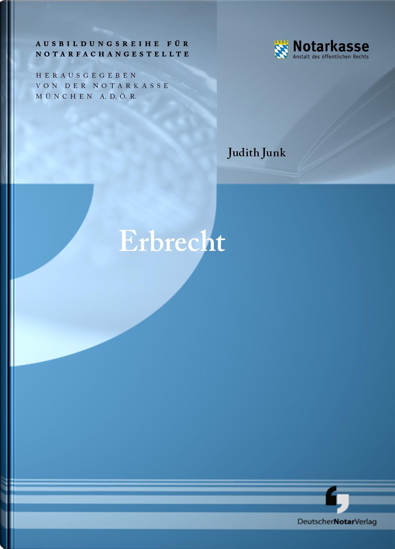 Erbrecht | A. D. Ö. R., Notarkasse München / Junk (Hrsg.), 2019 | Buch (Cover)