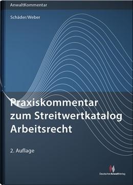 Abbildung von Schäder / Weber | Praxiskommentar zum Streitwertkatalog Arbeitsrecht | 2. Auflage | 2019