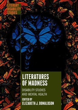 Abbildung von Donaldson | Literatures of Madness | 1st ed. 2018 | 2018 | Disability Studies and Mental ...