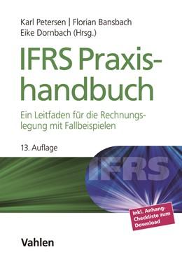 Abbildung von Petersen / Bansbach / Dornbach (Hrsg.) | IFRS Praxishandbuch | 13., aktualisierte Auflage | 2019 | Ein Leitfaden für die Rechnung...