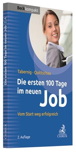 Abbildung von Tabernig / Quittschau | Die ersten 100 Tage im neuen Job | 2. Auflage | 2019 | Vom Start weg erfolgreich