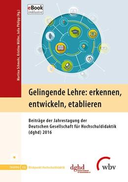 Abbildung von Schmohr / Müller / Philipp | Gelingende Lehre: erkennen, entwickeln, etablieren | 2018 | Beiträge der Jahrestagung der ...