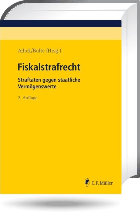 Fiskalstrafrecht | Adick / Bülte (Hrsg.) | 2. neu bearb. Auflage, 2019 | Buch (Cover)