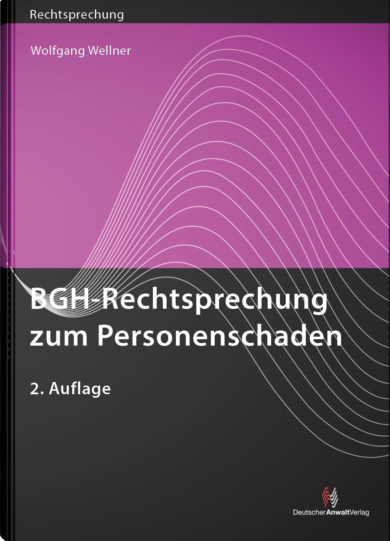 BGH-Rechtsprechung zum Personenschaden   Wellner   2. Auflage, 2018   Buch (Cover)