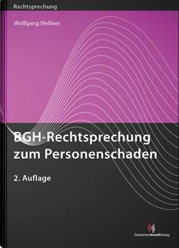 Abbildung von Wellner | BGH-Rechtsprechung zum Personenschaden | 2. Auflage | 2019 | beck-shop.de