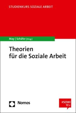 Abbildung von May / Schäfer | Theorien für die Soziale Arbeit | 2018