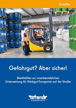 Abbildung von Scheffler   Gefahrgut? Aber sicher!   3. Auflage 2019   2019   Merkblätter zur innerbetriebli...