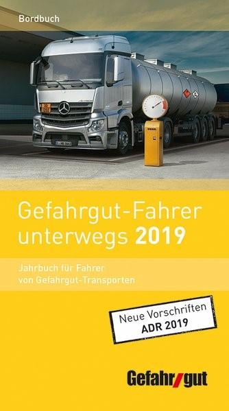 Gefahrgut-Fahrer unterwegs 2019 | 20. Auflage, 2018 (Cover)