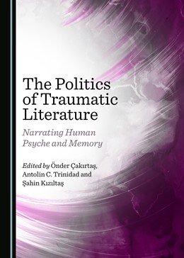 Abbildung von Çakirtas / Trinidad / Kiziltas | The Politics of Traumatic Literature | 2018 | Narrating Human Psyche and Mem...