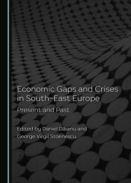 Abbildung von Daianu / Stoenescu | Economic Gaps and Crises in South-East Europe | 1. Auflage | 2018 | beck-shop.de