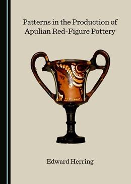 Abbildung von Patterns in the Production of Apulian Red-Figure Pottery | 1. Auflage | 2018 | beck-shop.de