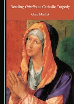 Abbildung von Reading Othello as Catholic Tragedy | 1. Auflage | 2018 | beck-shop.de