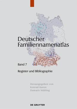 Abbildung von Dräger / Kunze / Nübling | Deutscher Familiennamenatlas | 2018 | Band 7: Verzeichnisse, Registe...