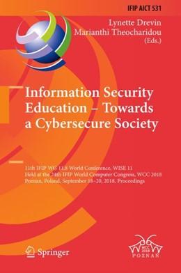 Abbildung von Drevin / Theocharidou | Information Security Education – Towards a Cybersecure Society | 1st ed. 2018 | 2018 | 11th IFIP WG 11.8 World Confer... | 531