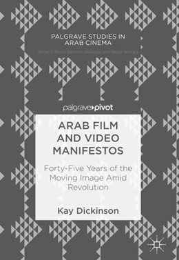 Abbildung von Dickinson | Arab Film and Video Manifestos | 1st ed. 2018 | 2018 | Forty-Five Years of the Moving...