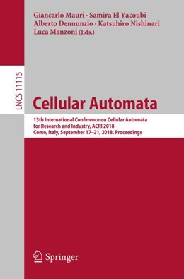 Abbildung von Mauri / El Yacoubi / Dennunzio / Nishinari / Manzoni | Cellular Automata | 1st ed. 2018 | 2018 | 13th International Conference ...