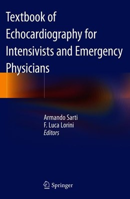 Abbildung von Sarti / Lorini | Textbook of Echocardiography for Intensivists and Emergency Physicians | 2nd ed. 2019 | 2019