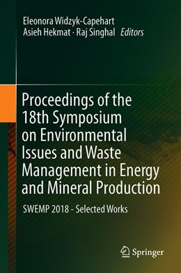 Abbildung von Widzyk-Capehart / Hekmat / Singhal | Proceedings of the 18th Symposium on Environmental Issues and Waste Management in Energy and Mineral Production | 1st ed. 2019 | 2019 | SWEMP 2018—Selected Works