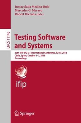 Abbildung von Medina-Bulo / Merayo / Hierons | Testing Software and Systems | 1st ed. 2018 | 2018 | 30th IFIP WG 6.1 International... | 11146