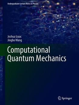 Abbildung von Izaac / Wang | Computational Quantum Mechanics | 1. Auflage | 2019 | beck-shop.de