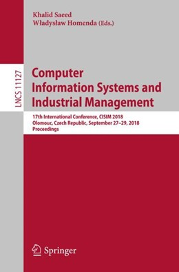 Abbildung von Saeed / Homenda | Computer Information Systems and Industrial Management | 1. Auflage | 2018 | beck-shop.de