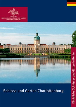 Abbildung von Scharmann / Deißler | Schloss und Garten Charlottenburg | 2018