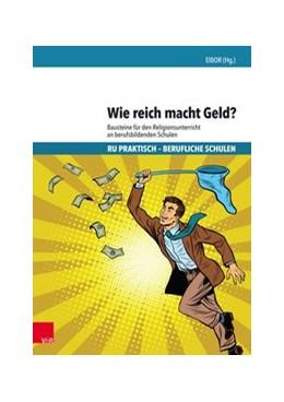 Abbildung von Wie reich macht Geld? | 1. Auflage | 2018 | beck-shop.de