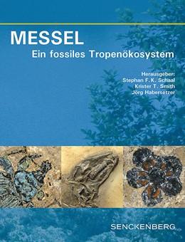 Abbildung von Schaal / Smith   MESSEL - Ein fossiles Tropenökosystem   1. Auflage   2018   79   beck-shop.de