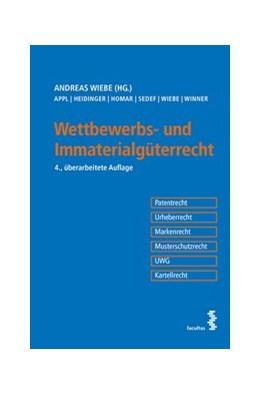 Abbildung von Wiebe | Wettbewerbs- und Immaterialgüterrecht | 2018 | Patentrecht, Urheberrecht, Mar...