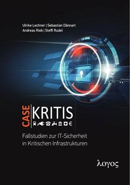 Abbildung von Rudel / Rieb   Case Kritis - Fallstudien zur IT-Sicherheit in Kritischen Infrastrukturen   1. Auflage   2018   beck-shop.de
