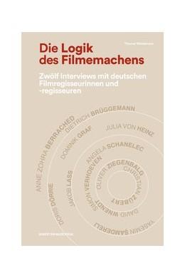Abbildung von Wiedemann | Die Logik des Filmemachens | 2018 | Zwölf Interviews mit deutschen...