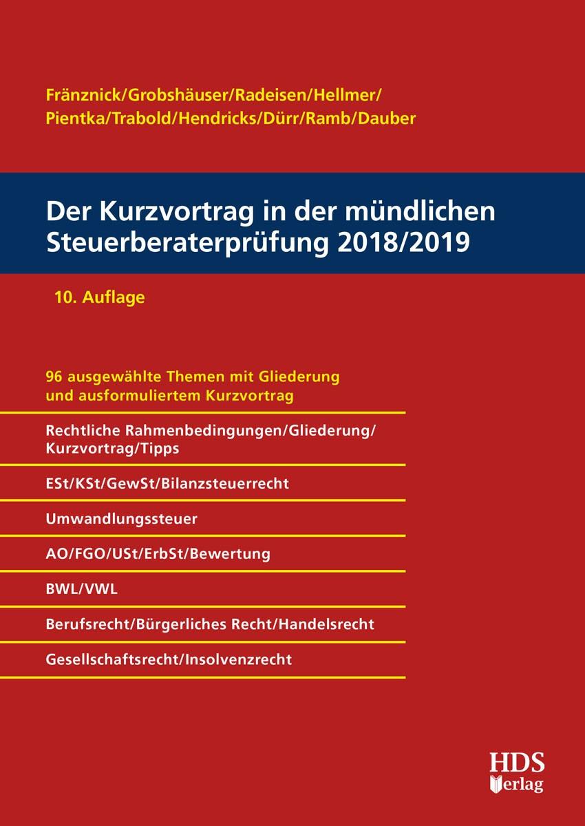 Der Kurzvortrag in der mündlichen Steuerberaterprüfung 2018/2019 | Fränznick / Grobshäuser / Radeisen / Hellmer / Pientka / Trabold / Hendricks / Dürr / Ramb / Dauber | 10. Auflage, 2018 | Buch (Cover)